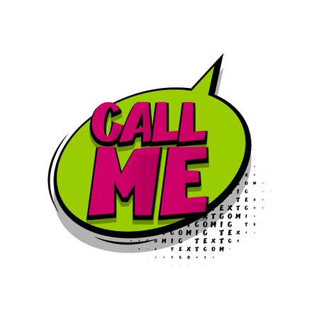 Lettering call me. Comics book balloon. Bubble icon speech phrase. Cartoon exclusive font label tag expression. Comic text sound effects. Sounds vector illustration.