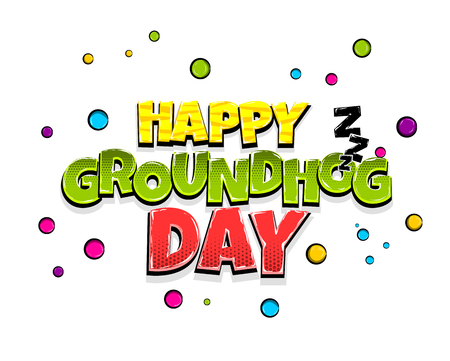 Comic text advertise Groundhog day Stock Photo