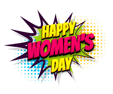 Comic text speech bubble halftone effect: happy women's day. Vector illustration.
