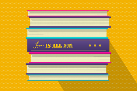 Philosophical quote motivation phrase Vector illustration - love is all around. stack of books on yellow background.