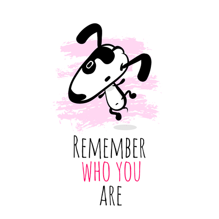 Hand drawn cartoon dog jumping character. Cute Doodle sketch puppy. Philosophical phrase, metaphor. Funny postcard quote remember who you are