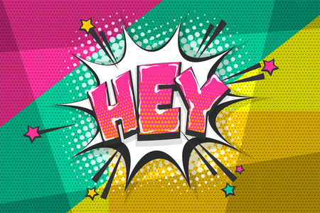 Hey hi hello greeting, wow comic text speech bubble. Colored pop art style sound effect. Halftone vector illustration banner. Vintage comics book poster. Colored funny cloud font. Illustration