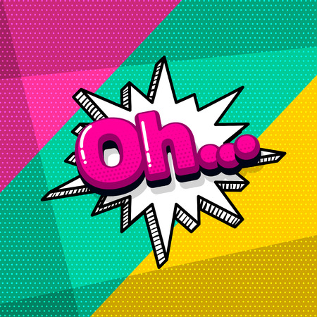 Oh comic text sound effects pop art style. Vector speech bubble word and short phrase cartoon expression illustration. Comics book colored background template.