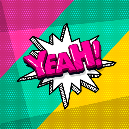Yeah yes comic text sound effects pop art style. Vector speech bubble word and short phrase cartoon expression illustration. Comics book colored background template.