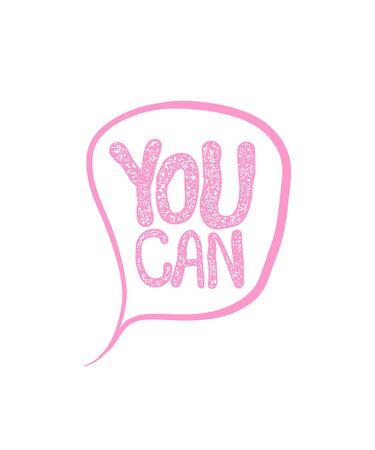 You can speech bubble motivation text lettering Stock Illustratie