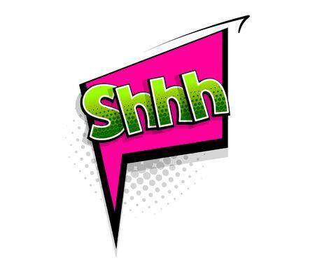 Comic text shh speech bubble pop art style