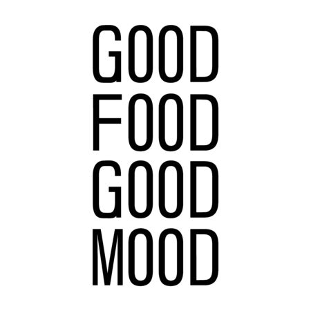Template for business card, poster and banner. Good food is good mood. Quote typographical background.
