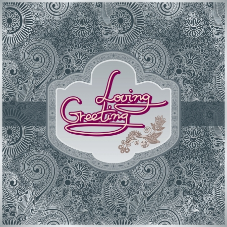 hand lettering inscription - loving greeting, on floral background Stock Vector - 17416232