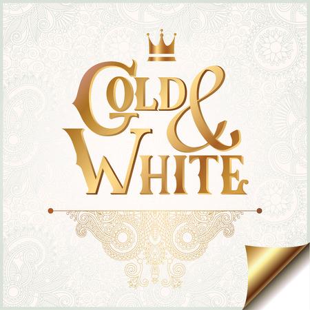 fondo elegante: elegante fondo ornamental floral con la inscripción del oro y blanco, la decoración de oro en el patrón de la luz, se puede utilizar para la invitación, boda, tarjetas de felicitación, cubierta, paking, ilustración vectorial Vectores