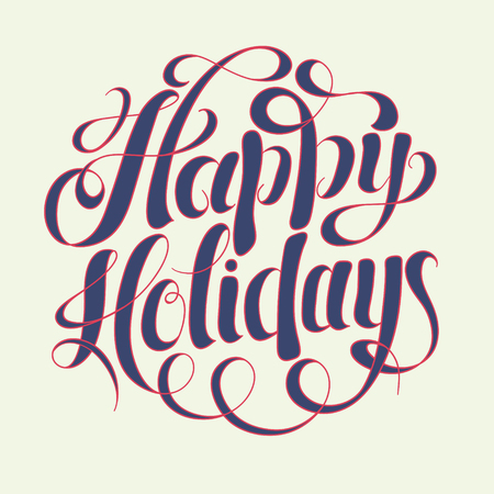 holidays: calligraphic Happy Holidays hand writing inscription for greeting cards, vector illustration