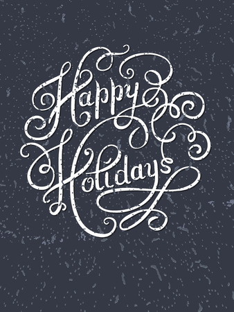 hand writing: grunge calligraphic Happy Holidays hand writing inscription for greeting cards, vector illustration Illustration