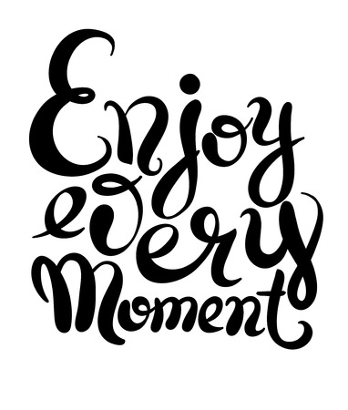catchword: black and white handwriting lettering inscription Enjoy every moment motivation quote, modern brush calligraphy, vector illustration