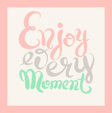 catchword: handwriting lettering inscription Enjoy every moment motivation quote, modern brush calligraphy, vector illustration