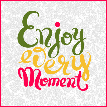 catchword: handwriting lettering inscription Enjoy every moment motivation quote, modern brush calligraphy on floral background, vector illustration Illustration