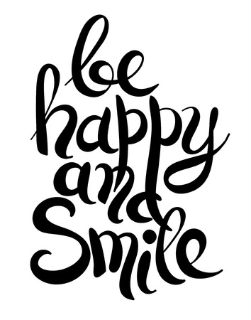 black and white handwritten lettering inscription be happy and smile concept inspirational phrase for invitation and greeting card, prints and posters, vector illustration Vectores
