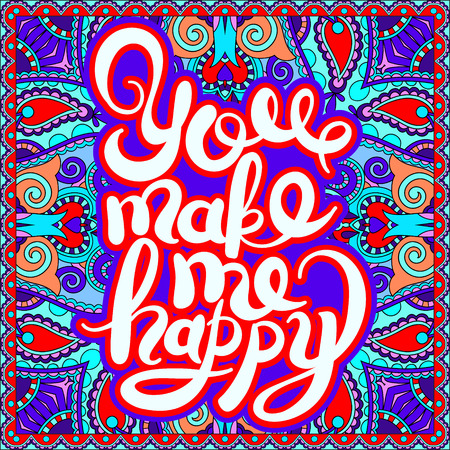 make a gift: handwritten inscription You make me happy vintage quote, modern calligraphy on ethnic geometryc background, vector illustration Illustration
