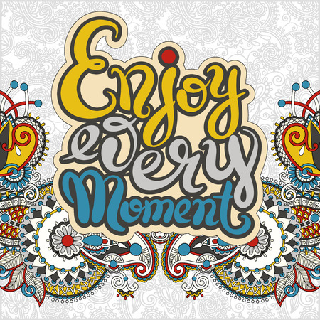 every: handwriting lettering inscription Enjoy every moment motivation quote, modern brush calligraphy on ethnic geometry background, vector illustration