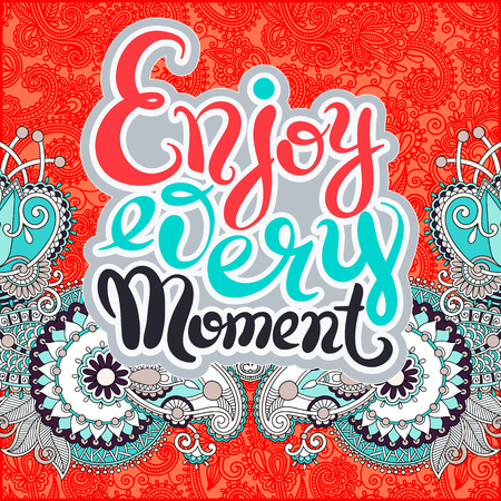 catchword: handwriting lettering inscription Enjoy every moment motivation quote, modern brush calligraphy on ethnic geometry background, vector illustration