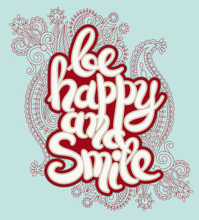 happy smile: handwritten lettering inscription be happy and smile concept inspirational phrase for invitation and greeting card, prints and posters, vector illustration Illustration