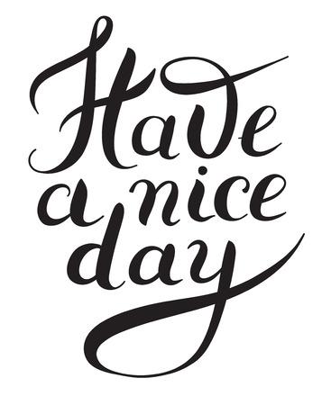 Have a nice day main noir et blanc phrase lettrage, vecteur calligraphie illustration Banque d'images - 56655164
