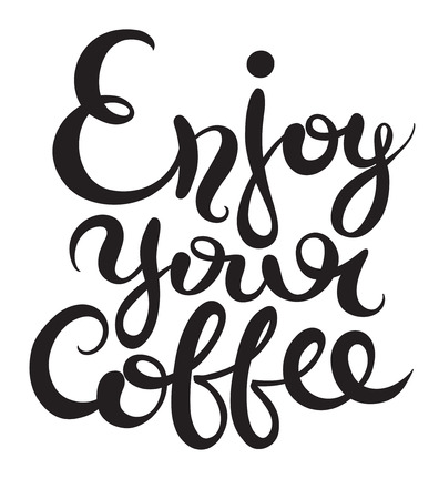 black coffee: enjoy your coffee hand-drawn lettering inscription for invitation and greeting card, prints and posters, calligraphic and typographic collection vector illustration