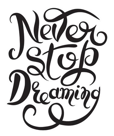 cotizacion: Nunca dejar de sonar texto negro cartel de motivación inspirada en el fondo blanco, letras de la mano cotización positiva, ilustración vectorial Vectores
