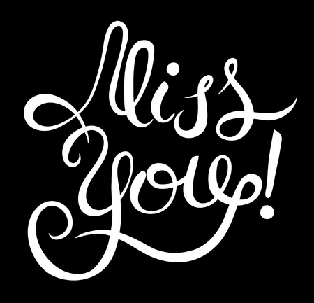 miss you: black and white miss you inscription hand lettering, calligraphy greeting card, vector typography illustration