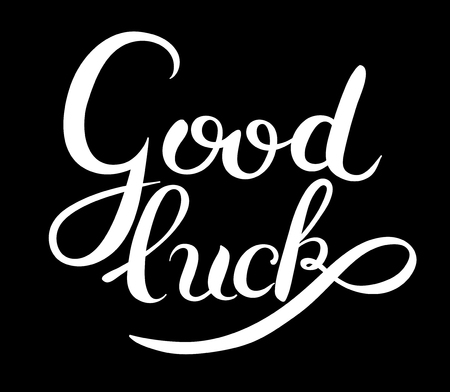 luckiness: good luck hand lettering inscription phrase, calligraphy vector illustration Illustration