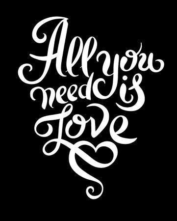 alles, was Sie brauchen, ist Liebe handschriftliche Inschrift kalligraphischer Schriftzug Design, Vintage Print Vektor-Illustration