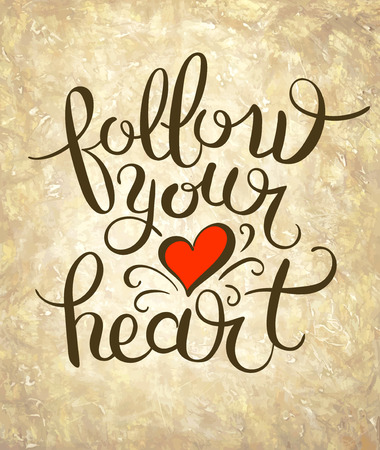 sentence: follow your heart inscription ink lettering modern brush calligraphy, vector illustration Illustration