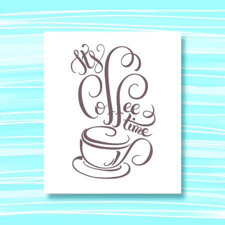 coffeetime: its coffee time hand lettering inscription with a cup of coffee, vector illustration