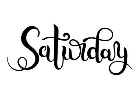 saturday: Saturday hand brush lettering, modern calligraphy vector illustration