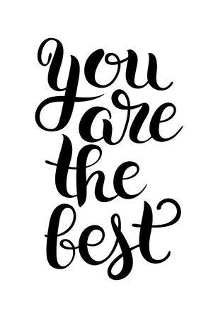 best: black and white modern calligraphy positive quote you are the best inscription lettering, vector illustration