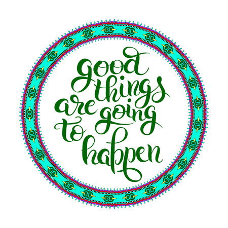 the positive: positive lettering composition good things are going to happen t-shirt print design, typographic phrase quote poster, vector illustration