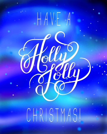 jolly: original have a holly jolly christmas hand written phrase, calligraphy vector illustration Illustration