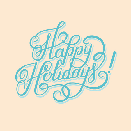 happy holidays: Happy Holidays hand lettering inscription, Christmas calligraphy vector illustration Illustration