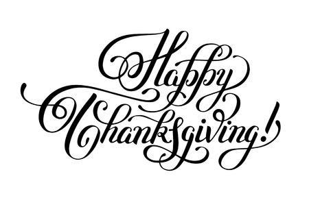 thanks giving: Happy Thanksgiving black and white handwritten lettering inscription for greeting card, poster, print and holidays design, calligraphy vector illustration