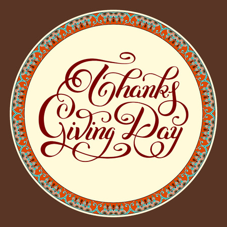 thanks giving: Thanks Giving Day handwritten lettering inscription for greeting card, poster, print and holidays design, calligraphy vector illustration