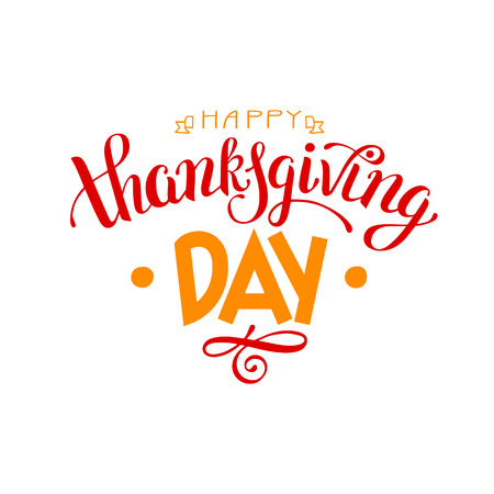 thanks giving: Happy Thanksgiving Day handwritten lettering inscription for greeting card, poster, print and holidays design, calligraphy vector illustration