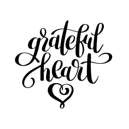 grateful: grateful heart black and white handwritten lettering inscription for greeting card, poster, print and thanksgiving holidays design, calligraphy vector illustration