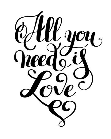 Todo lo que necesita es el amor escritura a mano inscripción calligraphic lettering design, vintage print illustration Ilustración de vector