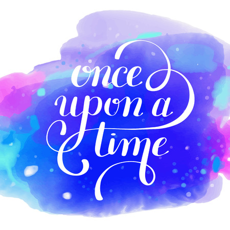 once upon a time hand lettering phrase on watercolor pattern, handmade calligraphy inscription typography print poster, handwritten illustration Illustration