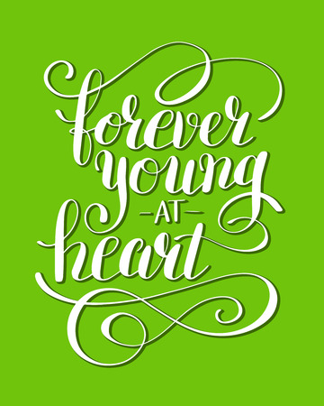 forever young at heart positive typography poster, conceptual handwritten phrase, modern calligraphy illustration Illustration