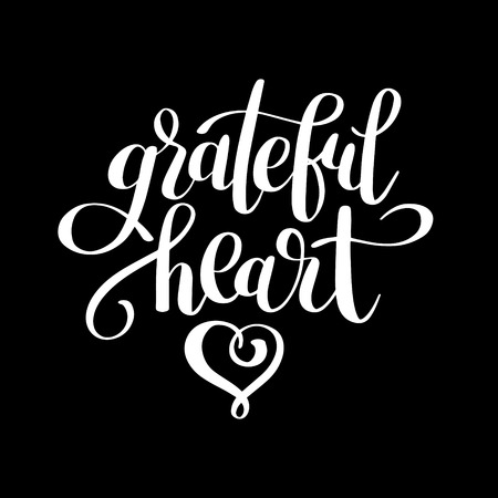 grateful: grateful heart black and white lettering inscription for greeting card, poster, print and thanksgiving holidays design, calligraphy illustration Illustration