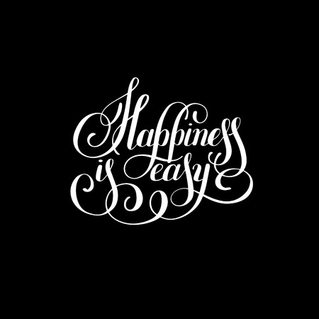 happiness is easy lettering positive inscription, calligraphy quote illustration Illustration