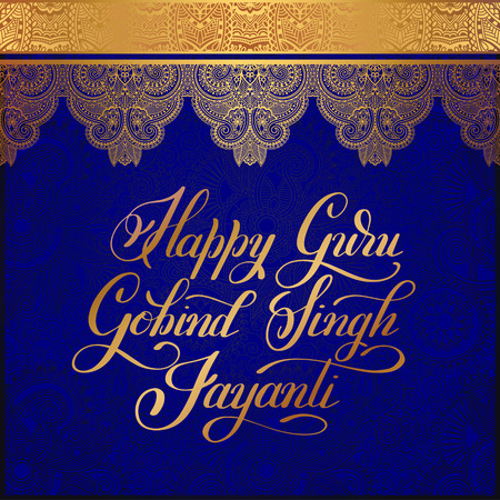 sikh: Happy Guru Gobind Singh Jayanti handwritten gold inscription on india paisley floral pattern to indian holiday greeting card illustration