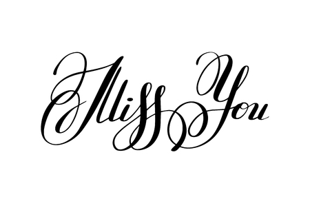 miss you: black and white miss you inscription hand lettering, calligraphy greeting card typography illustration