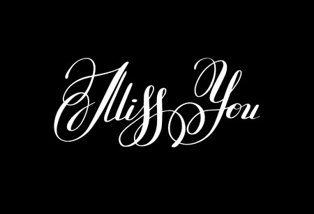 miss you: black and white miss you inscription hand lettering, calligraphy greeting card, typography illustration