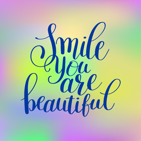 beautiful smile: smile you are beautiful phrase hand lettering positive quote, inscription for invitation and greeting card, prints and posters, handwritten calligraphic illustration