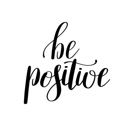 be: be positive handwritten positive inspirational quote brush typography to printable wall art, photo album design, home decor or greeting card, modern calligraphy illustration Illustration